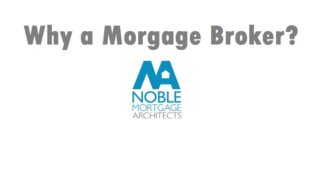 Why Choose a Mortgage Broker and Not a Bank Around the Corner?
