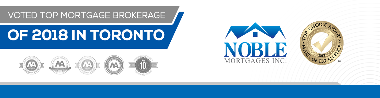 Noble Mortgages Top Choice Award Best Mortgage Brokerage In Toronto 2018